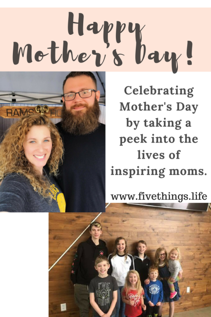 Interviewing Inspiring Moms to Celebrate Mother's Day!